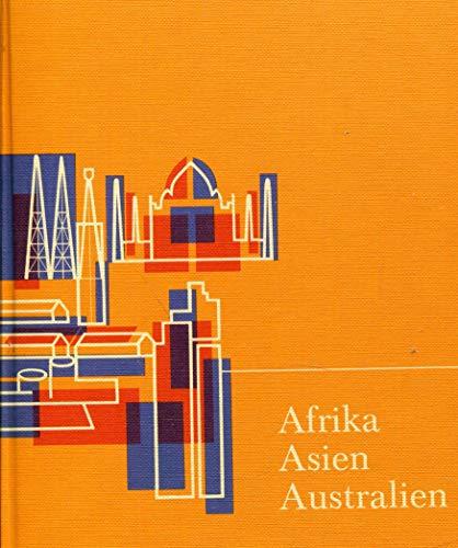 Afrika - Asien - Australien. Mit Ozeanien: Barth, Joachim/Eugen Brunnöhler/Karl