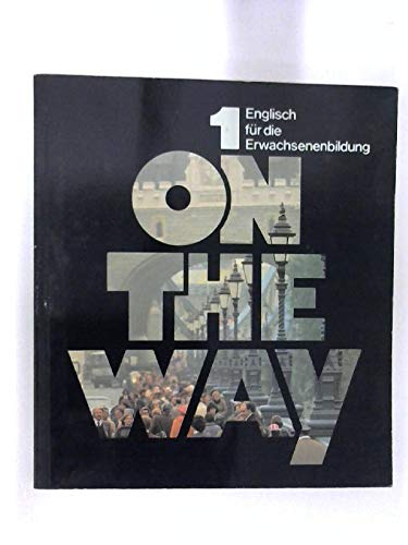On the Way, Tl.1, Lehrbuch: Reichwein, Günter,Tranter, Geoff