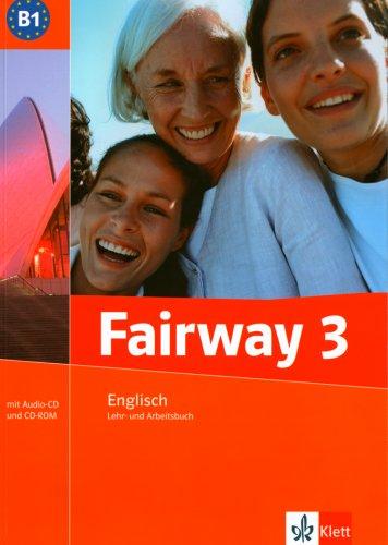 9783125014626: Fairway 3. Lehr- und Arbeitsbuch + Audio CD + CD-ROM. B1