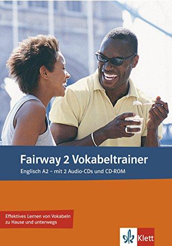 Fairway. Vokabeltrainer A2. Vokabelheft + 2 Audio-CDs + CD-ROM (PC/MAC)