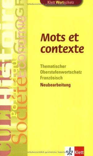 Mots et contexte. Thematischer Oberstufenwortschatz Französisch. von: Fischer, Wolfgang: