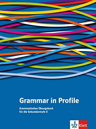 9783125062429: Grammar in Profile. Grammatisches Übungsbuch für die Sekundarstufe II: Englische Grammatik in der Oberstufe üben