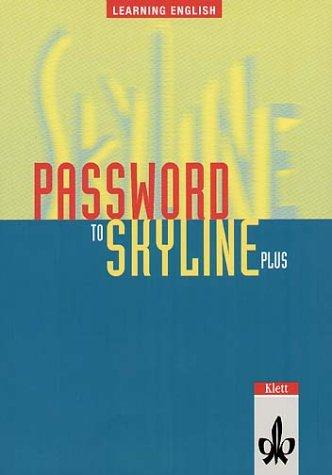 9783125104600: Password to Skyline PLUS. Schülerbuch. Neu: Brandenburg, Berlin, Bremen, Hamburg, Nordrhein-Westfalen, Rheinland-Pfalz, Schleswig-Holstein
