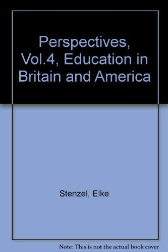 Perspectives, Vol.4, Education in Britain and America (3125136407) by Stenzel, Elke; Winck, Margaret; Plaice, Neville