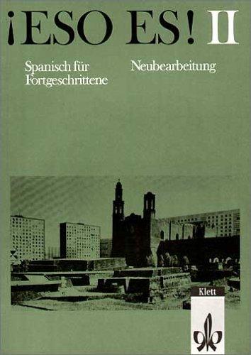 9783125143005: Eso es!, Neubearbeitung, Tl.2 : Lehrbuch, Spanisch für Fortgeschrittene