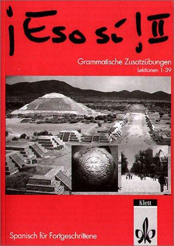 9783125145511: Eso si!, Grammatische Zusatzübungen, Lektionen 1-39 (Fortgeschrittene)
