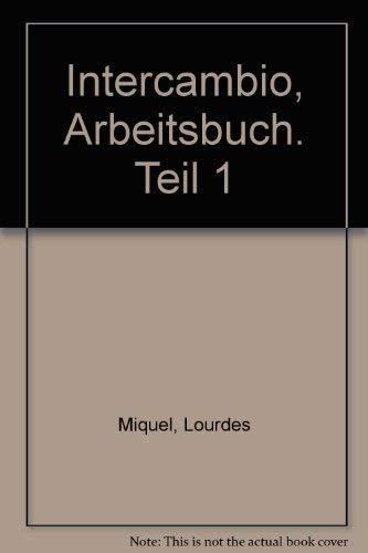 Intercambio, Arbeitsbuch. Teil 1: Miquel Lopez, Lourdes,