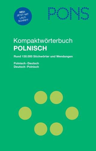 9783125170186: PONS Kompaktwörterbuch Polnisch: Polnisch - Deutsch / Deutsch - Polnisch / Rund 130 000 Stichwörtern und Wendungen