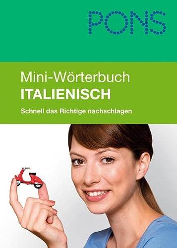 9783125170742: PONS Mini-Wörterbuch Italienisch: Schnell das Richtige nachschlagen