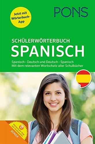 9783125170834: PONS Schülerwörterbuch Spanisch: Spanisch-Deutsch / Deutsch-Spanisch mit dem Wortschatz aller aktuellen Schulbücher und Wörterbuch-App