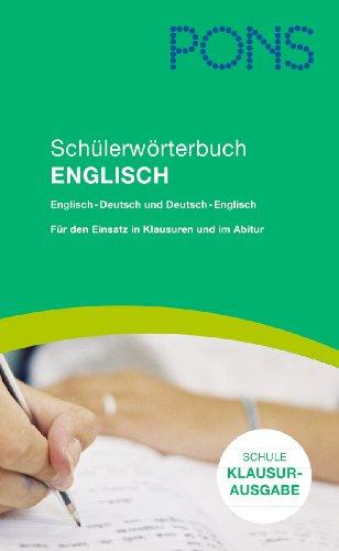 9783125172357: PONS Schülerwörterbuch Englisch. Klausurausgabe: Englisch-Deutsch/Deutsch-Englisch. Für den Einsatz in Klausuren und in der Abiturprüfung
