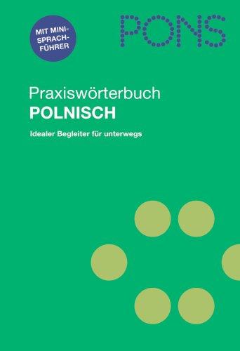 9783125173286: PONS Praxisw�rterbuch Polnisch: Polnisch-Deutsch/Deutsch-Polnisch
