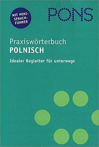 9783125173293: PONS Praxiswörterbuch Polnisch - Deutsch / Deutsch - Polnisch. Plus Mini- Sprachführer.