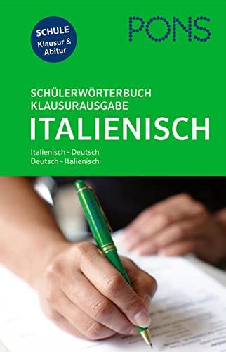 9783125173460: PONS Schülerwörterbuch Klausurausgabe Italienisch für die Schule: Italienisch - Deutsch / Deutsch - Italienisch