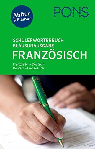 9783125173590: PONS Schülerwörterbuch Klausurausgabe Französisch: Französisch-Deutsch/Deutsch-Französisch. Mit Online-Wörterbuch