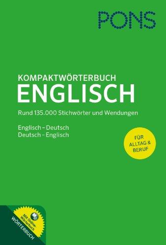 9783125173736: PONS Kompaktwörterbuch Englisch: Englisch-Deutsch / Deutsch-Englisch, Rund 135.000 Stichwörter und Wendungen mit Online-Wörterbuch