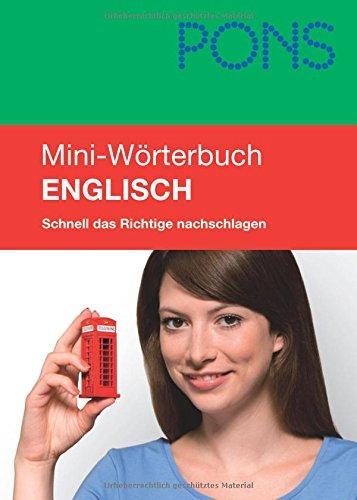 PONS Mini-Wörterbuch Englisch: Schnell das Richtige nachschlagen