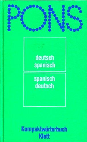 PONS Kompaktwörterbuch; Teil: Spanisch-deutsch, deutsch-spanisch. von Günther: Haensch, Günther: