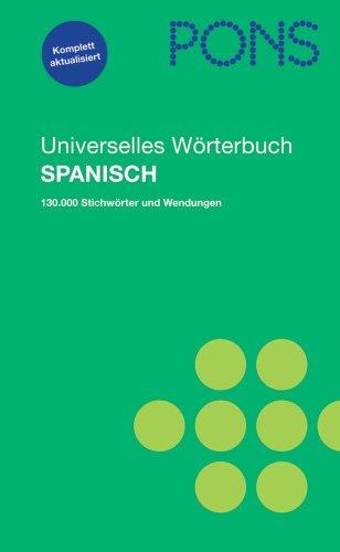 9783125174399: PONS Universelles Wörterbuch Spanisch: Spanisch-Deutsch/Deutsch-Spanisch. 130.000 Stichwörter und Wendungen
