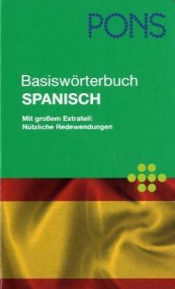 9783125174733: PONS Basiswörterbuch Spanisch für unterwegs, Beruf und Alltag: Spanisch-Deutsch /Deutsch-Spanisch. Mit großem Extrateil: Nützliche Redewendungen