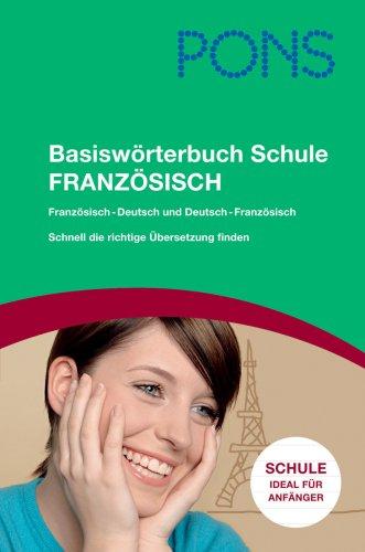 9783125174955: PONS Basiswörterbuch Schule Französisch. Französisch - Deutsch / Deutsch - Französisch: Rund 50.000 Stichwörter und Wendungen