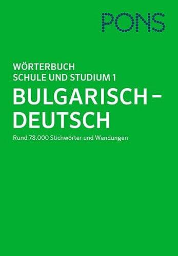 9783125175648: PONS Wörterbuch Schule und Studium 1. Bulgarisch-Deutsch