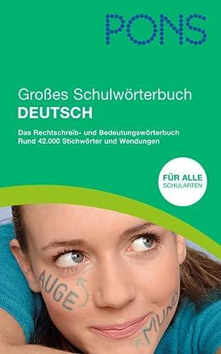 9783125175914: PONS Großes Schulwörterbuch Deutsch: Das Rechtschreib- und Bedeutungswörterbuch. Rund 42.000 Stichwörter und Wendungen