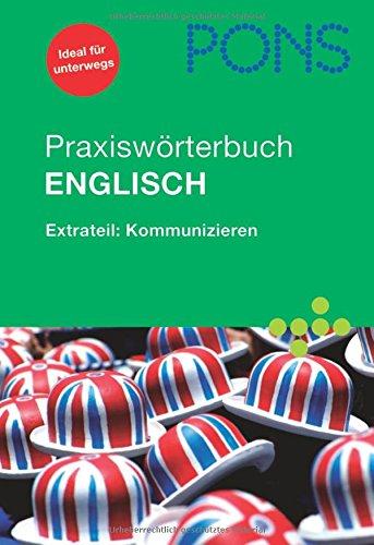 9783125176355: PONS Praxiswörterbuch Englisch: Extrateil: Kommunizieren. Englisch-Deutsch/Deutsch-Englisch. Rund 30.000 Stichwörter und Wendungen. Mit Mini-Sprachführer für die Reise