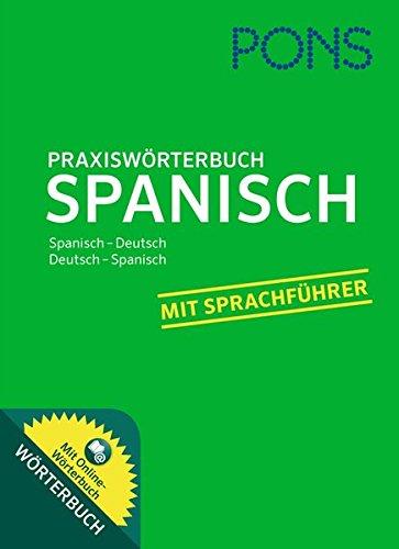 9783125176638: PONS Praxiswörterbuch Spanisch: Spanisch-Deutsch/Deutsch-Spanisch. Mit Sprachführer und Online-Wörterbuch