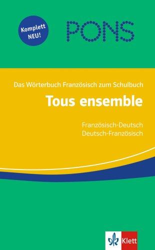 9783125176744: PONS Tous ensemble Wörterbuch: Französisch-Deutsch/Deutsch-Französisch. Das Wörterbuch Französisch zum Schulbuch