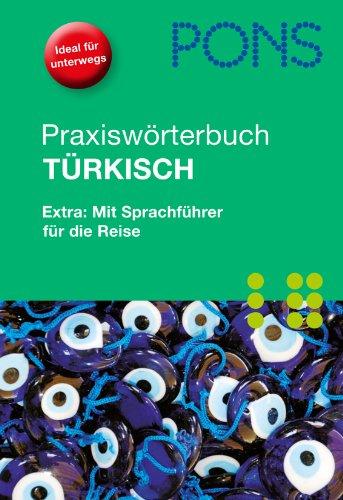 9783125177550: PONS Praxiswörterbuch Türkisch: Türkisch-Deutsch/Deutsch-Türkisch. Mit Extrateil Kommunizieren