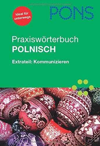 9783125177567: PONS Praxiswörterbuch Polnisch: Polnisch-Deutsch/Deutsch-Polnisch. Mit Extrateil Kommunizieren