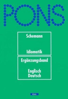 PONS Wörterbuch, Idiomatik, Ergänzungsband Englisch-Deutsch von Hans Schemann (Autor): Hans ...