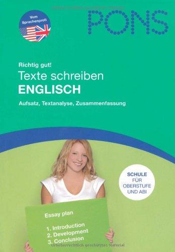 9783125177727: PONS Richtig gut! Texte schreiben Englisch: Aufsatz, Textanalyse, Zusammenfassung