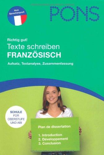9783125177734: PONS Richtig gut! Texte schreiben Französisch: Aufsatz, Textanalyse, Zusammenfassung