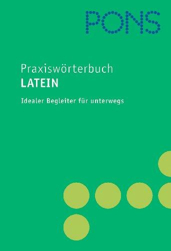 9783125178175: PONS Praxiswörterbuch Latein: Latein-Deutsch/Deutsch-Latein. Ca. 25 000 Stichwörter und Wendungen