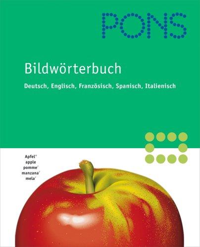 9783125178335: PONS Bildwörterbuch, Deutsch-Englisch-Französisch-Spanisch-Italienisch