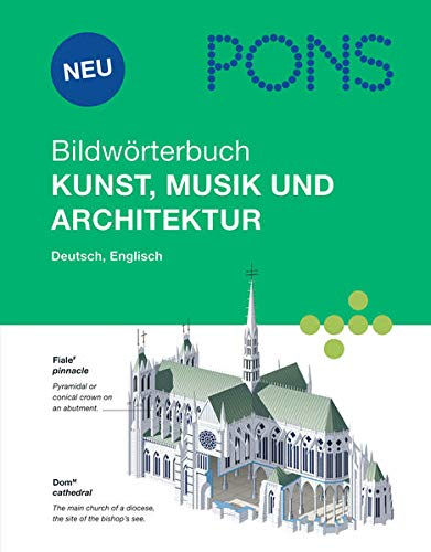 9783125178649: PONS Bildwörterbuch Kunst, Musik und Architektur: Englisch, Deutsch