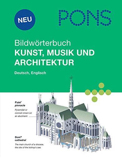 9783125178649: PONS Bildwörterbuch Kunst, Musik und Architektur