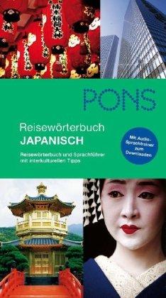 9783125181045: PONS Reisew�rterbuch Japanisch: Reisew�rterbuch und Sprachf�hrer mit interkulturellen Tipps