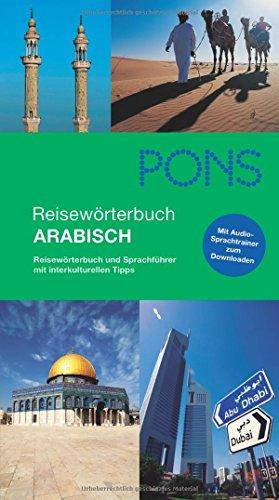 9783125181366: PONS Reisewörterbuch Arabisch + MP3: Reisewörterbuch und Sprachführer mit interkulturellen Tipps