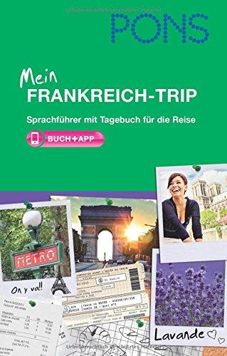 9783125182028: PONS Mein Frankreich-Trip: Sprachführer mit Tagebuch für die Reise mit App. Französisch