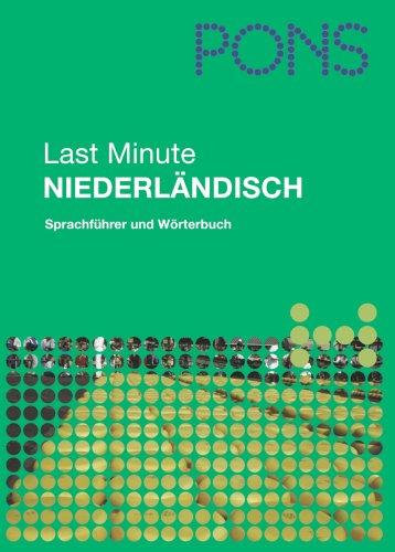 9783125183070: PONS Last Minute Sprachführer Niederländisch: Sprachführer und Wörterbuch