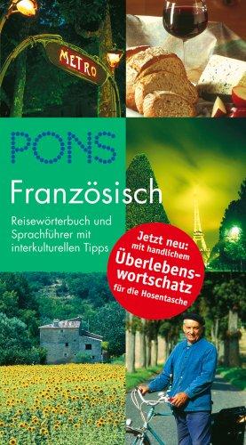 9783125186644: PONS Reisewörterbuch Französisch mit Überlebenswortschatz: Reisewörterbuch und Sprachführer mit interkulturellen Tipps