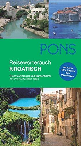 9783125186750: PONS Reisewörterbuch Kroatisch: Reisewörterbuch und Sprachführer mit interkulturellen Tipps