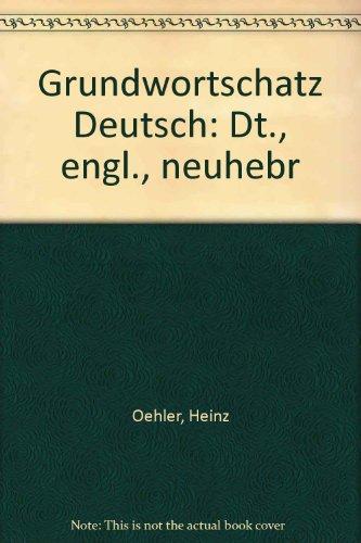 9783125191303: Grundwortschatz Deutsch: Dt., engl., neuhebr
