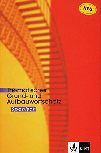 9783125195134: Thematischer Grund- und Aufbauwortschatz Spanisch. (Lernmaterialien)