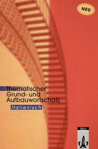 9783125195141: Thematischer Grund- und Aufbauwortschatz Italienisch. Neue Ausgabe