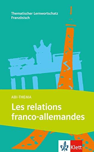 9783125195301: Les relations franco-allemandes: Thematischer Lernwortschatz Französisch B1-B2