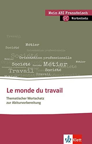 9783125195370: Le monde du travail - Thematischer Lernwortschatz Französisch: Buch + Online-Angebot
